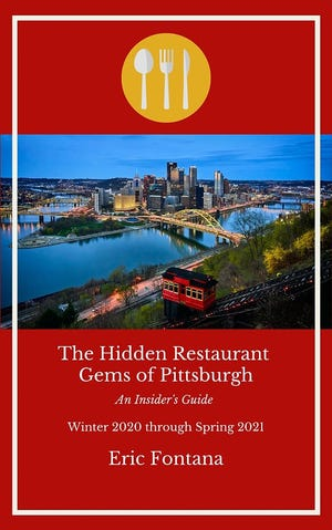 """The Hidden Restaurant Gems of Pittsburgh"" by Beaver County native Eric Fontana."