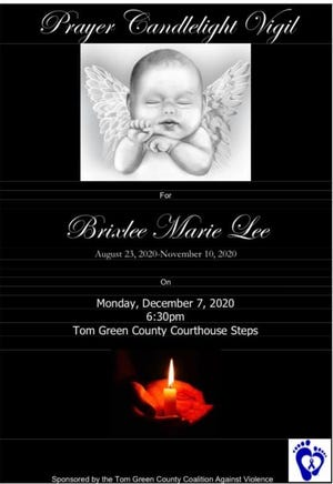The Tom Green County Coalition Against Violence will host a prayer and candle light vigil for Brixlee Marie Lee, a 2-month-old girl who died after testing positive for heroin on Nov. 10.