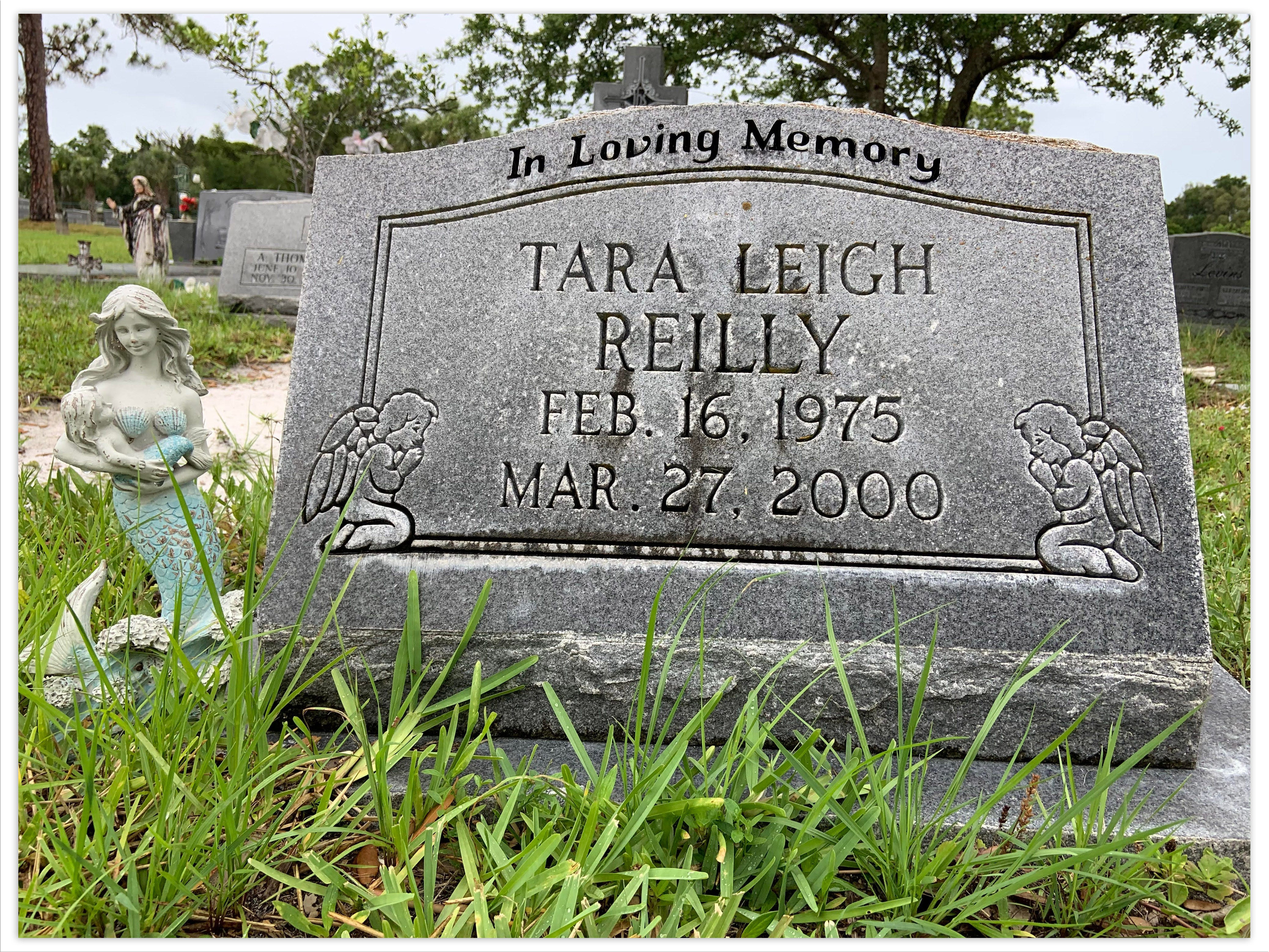 Tara Reilly's mother said she hasn't visited Tara's grave, at Fogartyville Cemetery in Bradenton, in years. Even after two decades, the pain of the loss is too great.