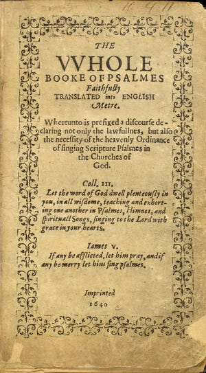 """The Whole Booke of Psalmes, Faithfully Translated into English Metre,"" printed by Stephen Daye in 1640, was the first book printed in America. It's on view at The Society of the Four Arts."