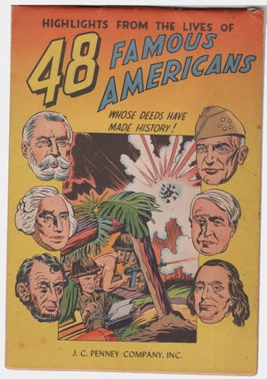 "This half-sized color comic book, ""48 Famous Americans,"" was a complimentary gift to children who shopped at J.C. Penney in 1947."