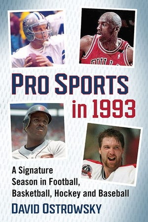 "The cover of David Ostrowsky's latest book, ""Pro Sports in 1993: A Signature Season in Football, Basketball, Hockey and Baseball"""
