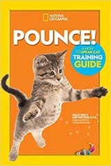 ÒPounce! A How to Speak Cat Training GuideÓ by Tracey West and Gary Weitzman