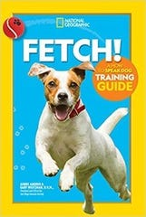 ÒFetch! A How to Speak Dog Training GuideÓ by Aubre Andrus and Gary Weitzman