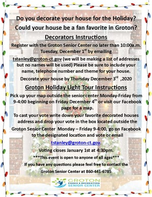 The Groton Senior Center is seeking entries of houses decorated for the holidays that would like to be featured on the Holiday Light Tour.