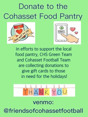 The Cohasset High football team is looking for cash donations during its annual Thanksgiving drive for the Food Pantry.