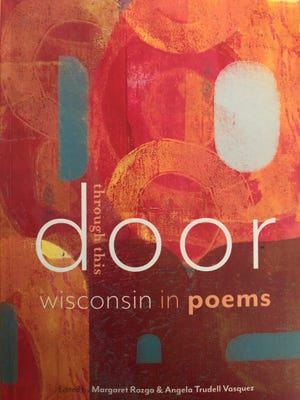 Through This Door: Wisconsin in Poems. Edited by Margaret Rozga and Angela Trudell Vasquez.
