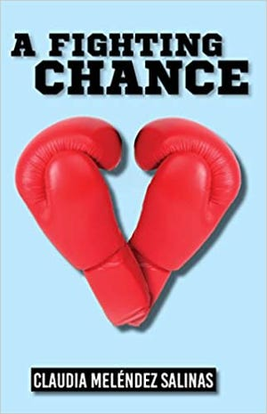 """A Fighting Chance"" is Claudia Meléndez Salinas' debut novel about a teenage boy hoping to save his boxing gym."