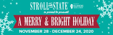 A modified version of Stroll on State will run from Saturday through Christmas Eve.