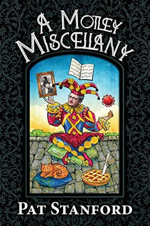 """""""A Motley Miscellany"""" by Pat Stanford."""