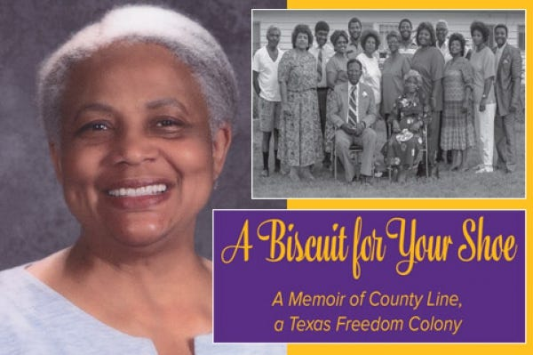 """The Texas Folklore Society, a partner of Tarleton State University, is celebrating the publication of """"A Biscuit for Your Shoe: A Memoir of County Line, a Texas Freedom Colony"""" by Beatrice Upshaw."""