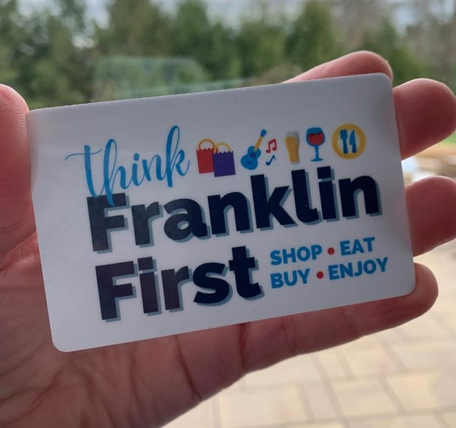 Think Franklin First, a Keep in Local gift card campaign is now under way in Franklin.