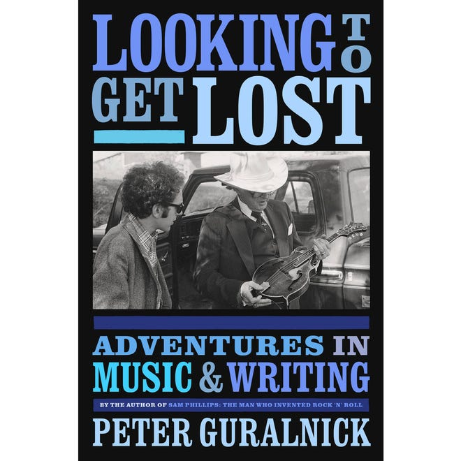 """""""Looking To Get Lost: Adventures in Music and Writing"""" by Peter Guralnick was published Oct. 27, 2020, by Little, Brown and Company."""