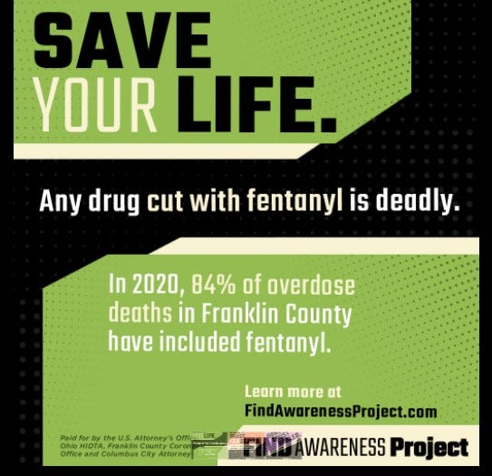 One of the messages in the public campaign by the U.S. Attorney's Office for the Southern District of Ohio and others to warn drug users of the high death rate from fentanyl-laced drugs.