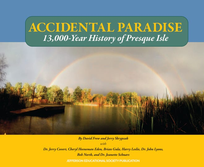 "Erie historians and authors David Frew and Jerry Skrypzak have collaborated on their fifth book, ""Accidental Paradise: 13,000-Year History of Presque Isle."