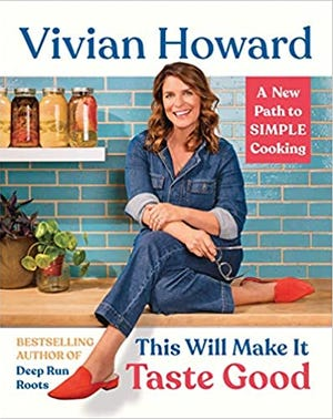 NC food author Vivian Howard's new book is 'This Will Make It Taste Good: A New Path to Simple Cooking.'