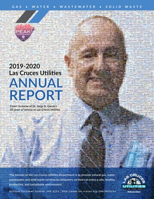 Former Las Cruces Utilities Director Jorge A. Garcia, P.E., was honored on the cover of the 2019-20 LCU Annual Report. The report details the work that LCU has done during the fiscal year and statistics about services.