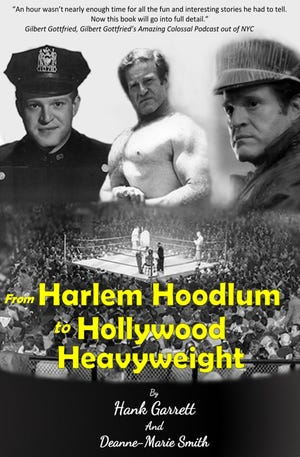 """Cover of """"From Harlem Hoodlum to Hollywood Heavyweight"""" by Hank Garrett and Deanne-Marie Smith."""