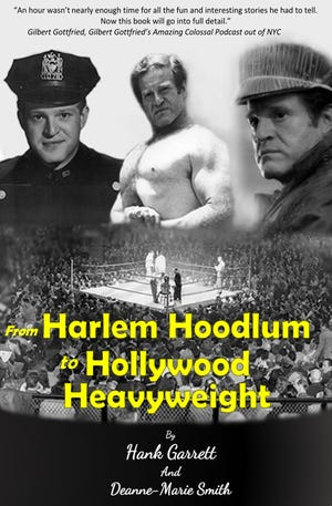 """The cover of Hank Garrett's autobiography """"From Harlem to Hoodlum to Hollywood Heavyweight."""""""