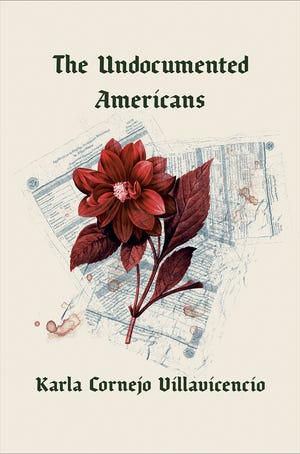 """""""The Undocumented Americans,"""" by Karla Cornejo Villavicencio."""