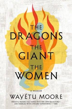 """The Dragons, the Giant, the Women"" by Wayétu Moore"