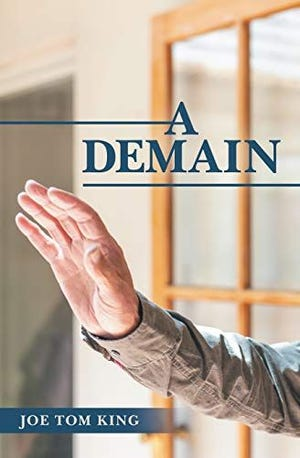 """""""A Demain"""" is the new novel from local author Joe Tom King."""