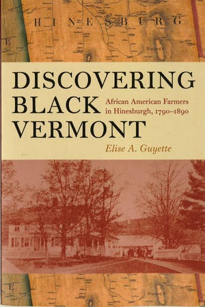 """""""Discovering Black Vermont: African American Farmers in Hinesburgh, 1790-1890,"""" a 2010 book by Elise A. Guyette."""