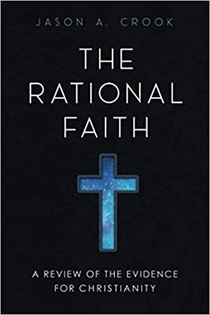 """Lawyer Jason Crook reviews the evidence for Christianity from a variety of scientific, historical, and logical perspectives in """"The Rational Faith."""""""