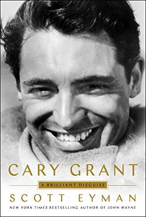 """""""Cary Grant: A Brilliant Disguise"""" by Scott Eyman. (Handout)"""