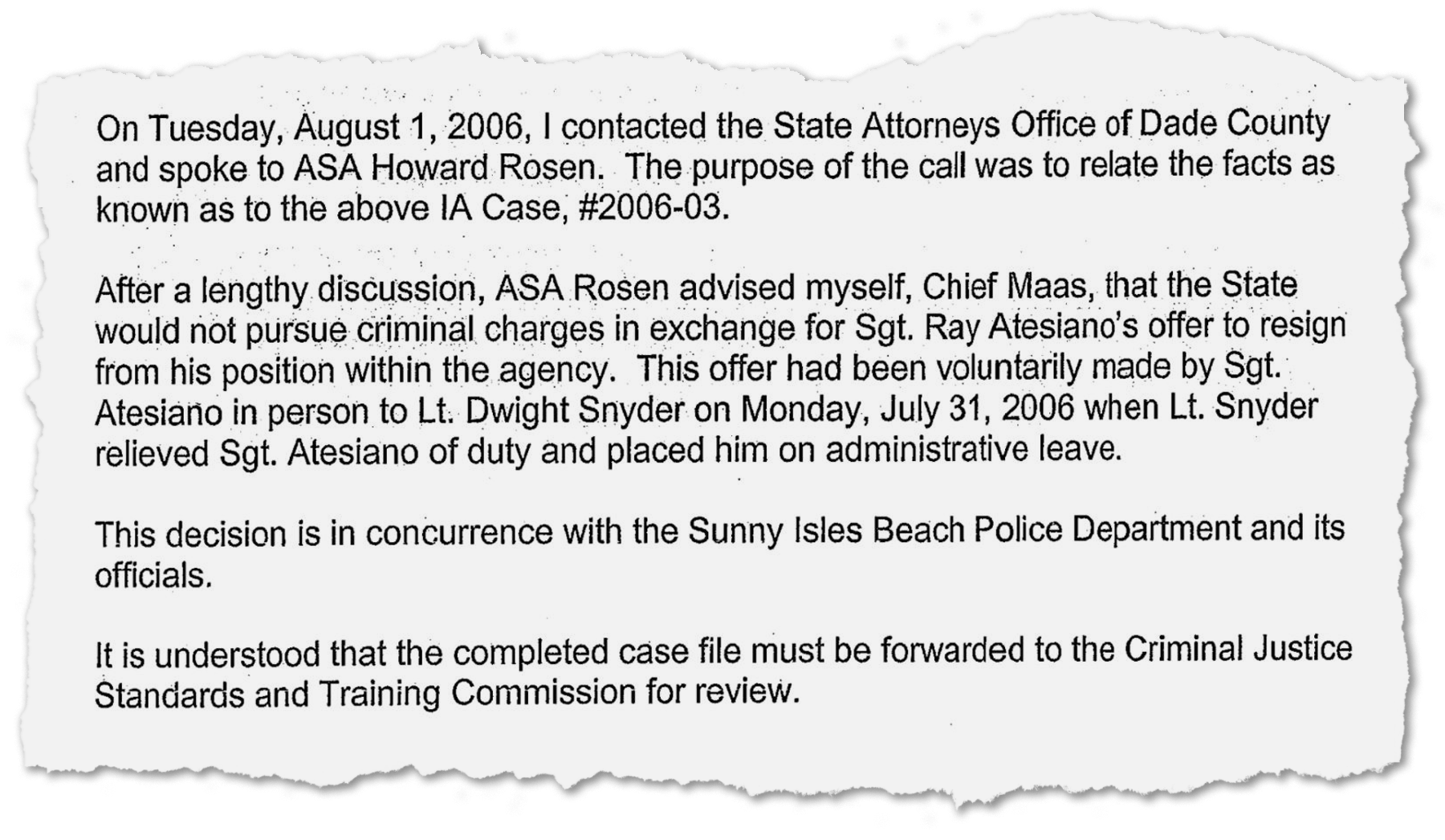 A Sunny Isles Police Department memo documents an agreement with Raimundo Atesiano in which he would resign in exchange for the state attorney's office not pursuing criminal charges against him for forgery.