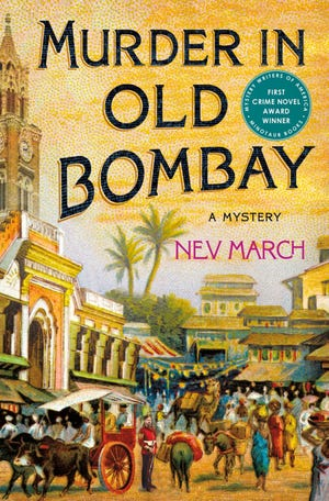 """""""Murder in Old Bombay"""" (Minotaur, 400 pages, $26.99) by Nev March"""