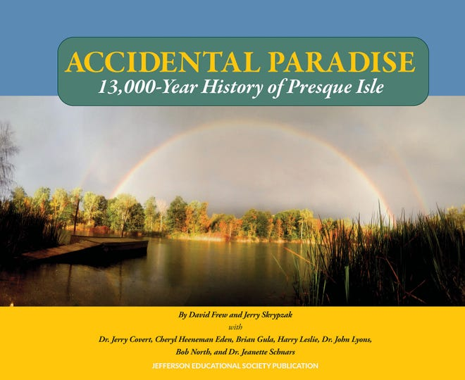 """Accidental Paradise: 13,000-Year History of Presque Isle"" by David Frew and Jerry Skrypzak."