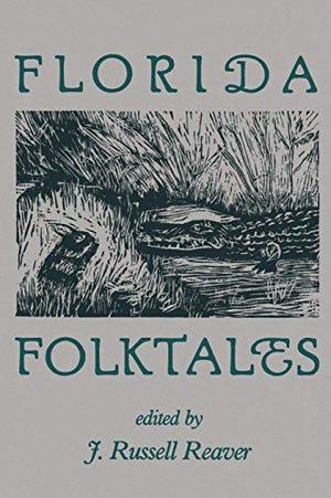 J. Russell Reaver's 'Florida Folktales'