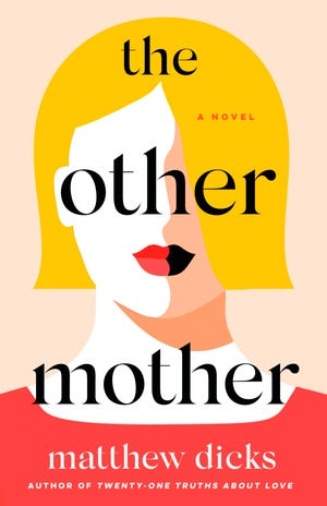 """The Other Mother"" (St. Martin's, 320 pages, $26.99) by Matthew Dicks"