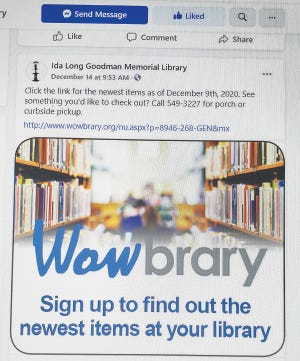 Ida Long Goodman Memorial Library is now a member of Wowbrary which provides Ida Long Library patrons with free alerts about newest books, movies and music. Web site is http://www.wowbrary.org/nu.aspx?p=8946-268-GEN&mx.