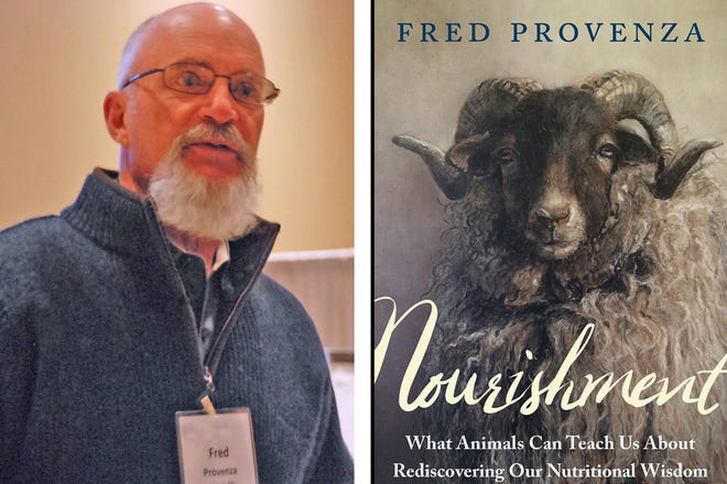 """Fred Provenza draws on decades of work as a wildlife biologist and range scientist to explain the innate """"wisdom of the body"""" and how to tap into it for healthier eating in his latest book, """"Nourishment."""""""