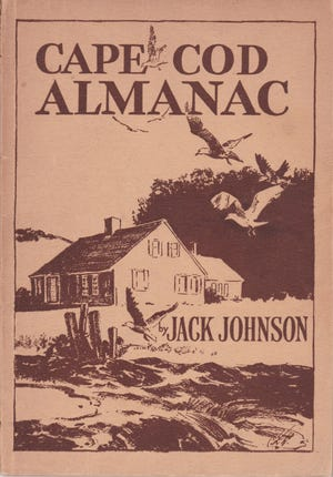 """In addition to being a co-founder of The Cape Codder in 1946, Jack Johnson wrote local books, including """"Cape Cod Almanac."""""""