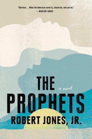 """The Prophets,"" a novel by Robert Jones Jr."