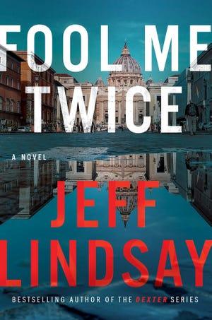 """Fool Me Twice,"" by Jeff Lindsay"