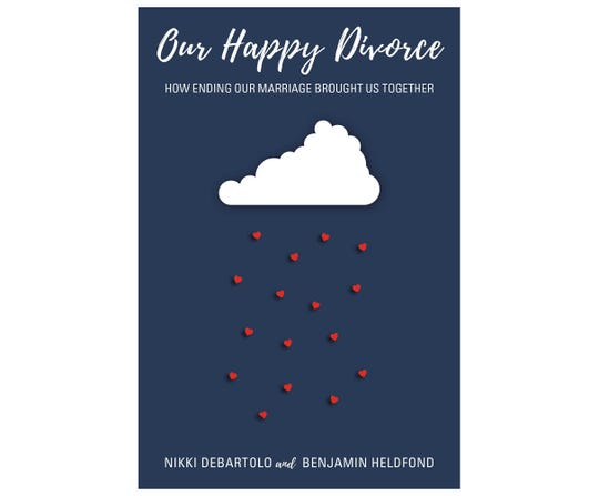 Our Happy Divorce: How Ending our Marriage Brought Us Together by Nikki Debartolo and Benjamin Heldfond
