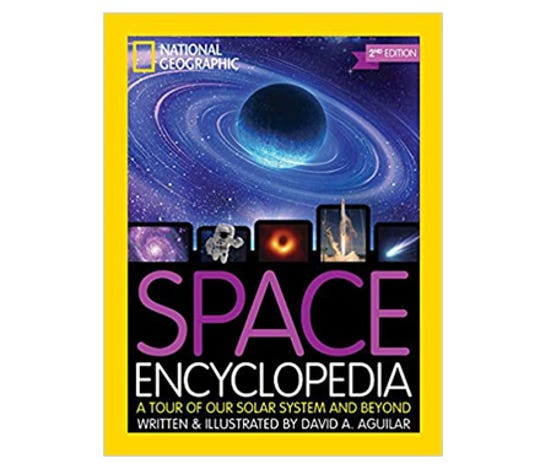 """Space Encyclopedia: A Tour of Our Solar System and Beyond"" by David A. Aguilar"