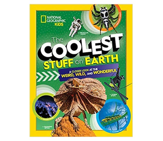 """The Coolest Stuff on Earth: A Closer Look at the Weird, Wild, and Wonderful"" by Brenda Scott Royce"