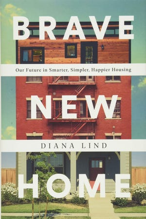 """In """"Brave New Home,"""" writer Diana Lind shows why a country full of single-family houses is not an ideal solutionfor the general public or the planet."""
