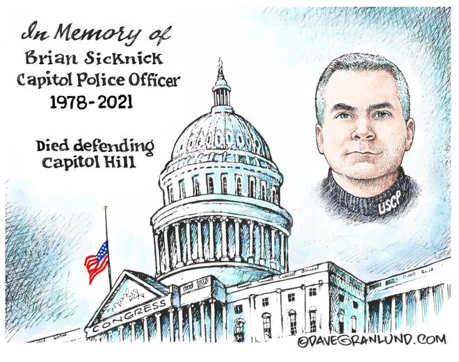 Dave Granlund cartoon on Brian Sicknick, Capitol Police officer who died during the storming of the Capitol building.