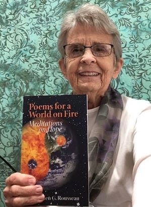 """Kennebunk author Helen Rousseau is hoping her new book, """"Poems for a World on Fire,"""" can make a difference in helping to heal many concerns and divisions about global life."""