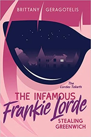 """The Infamous Frankie Lorde 1: Stealing Greenwich,"" by Brittany Geragotelis"