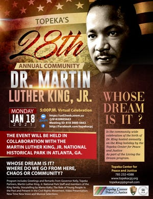 The Topeka Center for Peace and Justice, in collaboration with the Martin Luther King Jr. National Historical Park, Brown v. Board of Education National Historic Site and Living the Dream Inc., will host a virtual MLK celebration at 5 p.m. Monday.