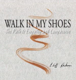 """Walk in My Shoes: The Path to Empathy and Compassion,"" by Cliff Hakim."