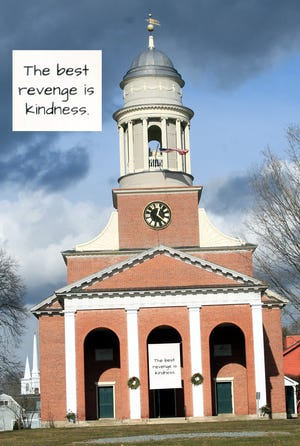 With all the bitterness from the last year, The FIrst Church of Christ Unitarian, in Lancaster, had a banner hanging on Martin Luther King Day: 'The best revenge is kindness' (insert).
