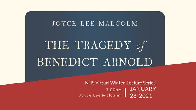 "The Norwich Historical Society Virtual Winter Lecture Series begins at 3 p.m. Thursday featuring Joyce Lee Malcolm, author of ""The Tragedy of Benedict Arnold."""